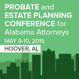 Probate & Estate Planning Conference for Alabama Attorneys - Materials Only