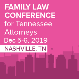 Family Law Conference for Tennessee Attorneys - Materials Only