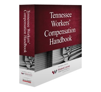 Tennessee Workers' Compensation Handbook, 9th Edition
