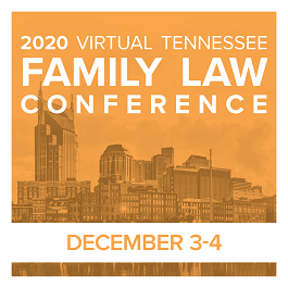 Virtual Family Law Conference for Tennessee PractitionersVirtual Family Law Conference for Tennessee Practitioners