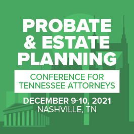 Probate & Estate Planning Conference for Tennessee Attorneys
