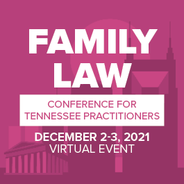 Virtual Family Law Conference for Tennessee Practitioners