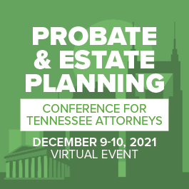 Virtual Probate & Estate Planning for Tennessee Attorneys Conference