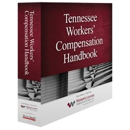 Tennessee Workers' Compensation Handbook, 12th Edition