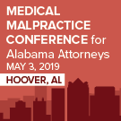 Medical Malpractice Conference for Alabama Attorneys - Materials Only
