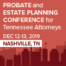 Probate & Estate Planning Conference for Tennessee Attorneys - Materials Only